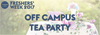 Off Campus Tea Party
